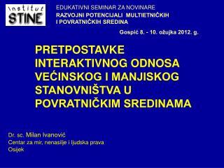 Dr. sc.  Milan Ivanović Centar za mir, nenasilje i ljudska prava Osijek