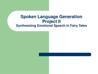 Spoken Language Generation Project II Synthesizing Emotional Speech in Fairy Tales
