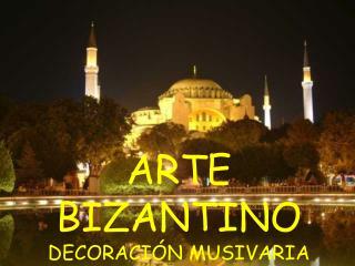 ARTE BIZANTINO DECORACIÓN MUSIVARIA