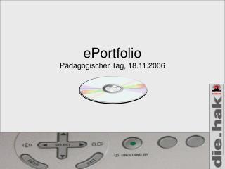 ePortfolio Pädagogischer Tag, 18.11.2006