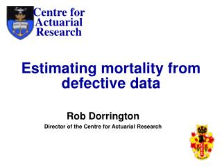 Estimating mortality from defective data