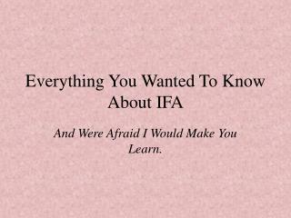 Everything You Wanted To Know About IFA