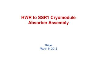 HWR to SSR1 Cryomodule Absorber Assembly