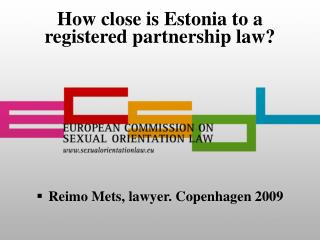 How close is Estonia to a registered partnership law?