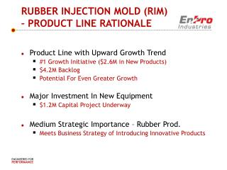 RUBBER INJECTION MOLD (RIM) – PRODUCT LINE RATIONALE