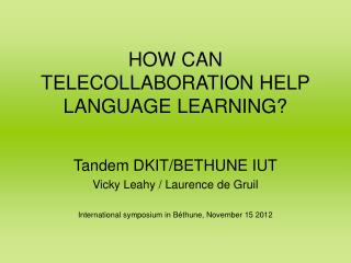 HOW CAN TELECOLLABORATION HELP LANGUAGE LEARNING?