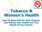 Tobacco  Women s Health