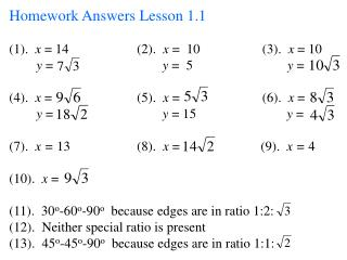 Homework Answers Lesson 1.1 (1).   x  = 14		       (2).   x  =  10		   (3).   x  = 10