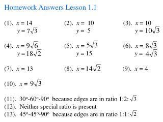 Homework Answers Lesson 1.1 (1).   x  = 14       (2).   x  =  10   (3).   x  = 10