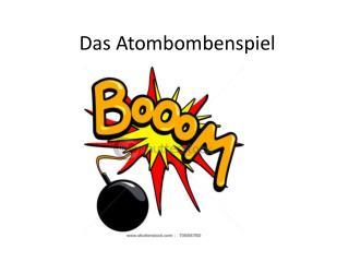 Das  Atombombenspiel