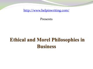 Ethical and Moral Philosophies in Business