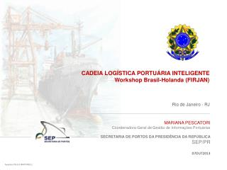 CADEIA LOGÍSTICA PORTUÁRIA INTELIGENTE Workshop Brasil-Holanda (FIRJAN)