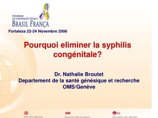 Pourquoi eliminer la syphilis cong�nitale?