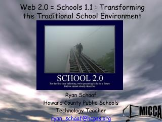 Web 2.0 = Schools 1.1 : Transforming the Traditional School Environment