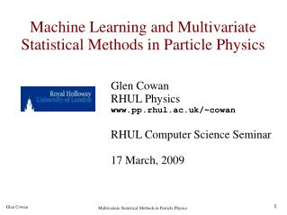 Machine Learning and Multivariate Statistical Methods in Particle Physics