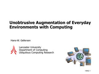 Unobtrusive Augmentation of Everyday Environments with Computing