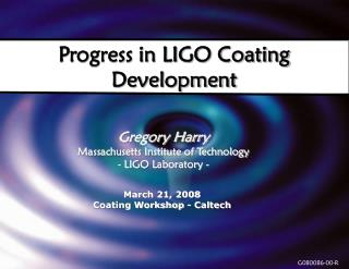Progress in LIGO Coating Development