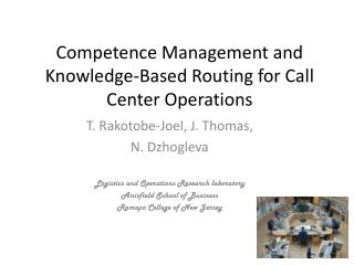 Competence Management and Knowledge-Based Routing for Call Center Operations
