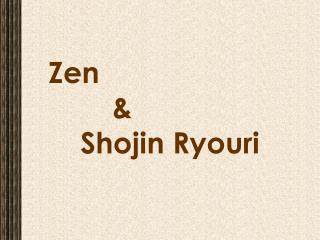 Zen  &  Shojin Ryouri