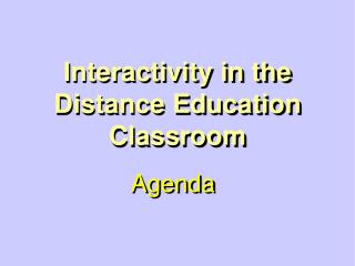 Interactivity in the Distance Education Classroom