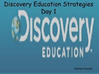 Discovery Education Strategies Day 1