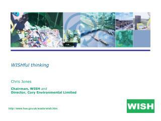 Chris Jones Chairman, WISH  and Director, Cory Environmental Limited