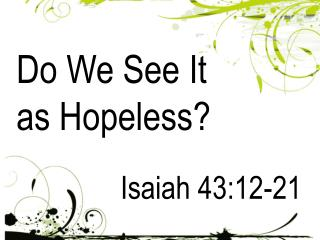 Do We See It as Hopeless?
