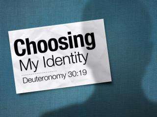 Choosing My Identity