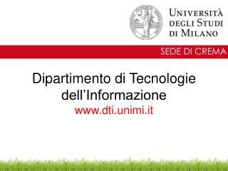Dipartimento di Tecnologie dell'Informazione dti.unimi.it