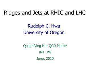 Ridges and Jets at  RHIC and LHC