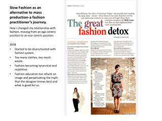 Slow Fashion as an alternative to mass production-a fashion practitioner's journey.