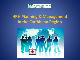HRH Planning & Management  in the Caribbean Region