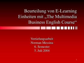 """Beurteilung von E-Learning Einheiten mit """"The Multimedia Business English Course"""""""