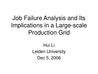 Job Failure Analysis and Its Implications in a Large-scale Production Grid
