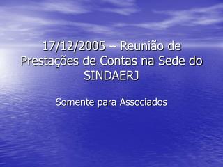 17/12/2005 – Reunião de Prestações de Contas na Sede do SINDAERJ