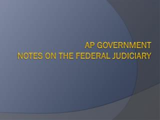 AP Government notes on the federal judiciary