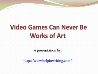 Are Video Games Works of Art?