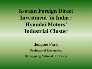 Korean Foreign Direct Investment in India : Hyundai Motors' Industrial Cluster