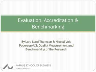 Evaluation, Accreditation & Benchmarking