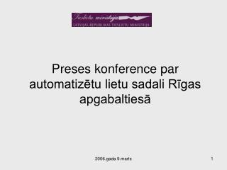 Preses konference par automatizētu lietu sadali Rīgas apgabaltiesā