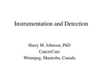 Instrumentation and Detection