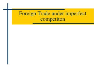 Foreign Trade under imperfect competiton