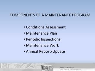 COMPONENTS OF A MAINTENANCE PROGRAM Conditions Assessment  Maintenance Plan Periodic Inspections