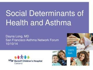 Dayna  Long, MD San Francisco Asthma Network  Forum 10/10/14