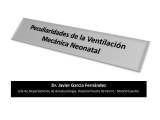 Peculiaridades de la Ventilación Mecánica Neonatal