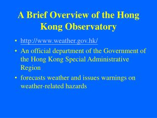 A Brief Overview of the Hong Kong Observatory