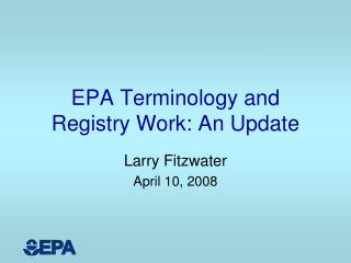 EPA Terminology and Registry Work: An Update