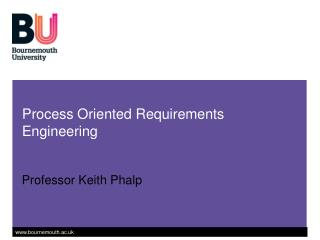 Process Oriented Requirements Engineering