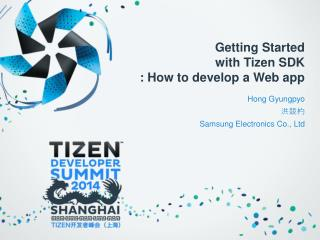 Getting Started  with  Tizen  SDK  : How to develop a Web app