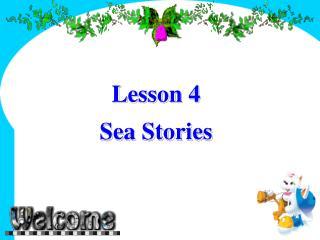 Lesson 4  Sea Stories